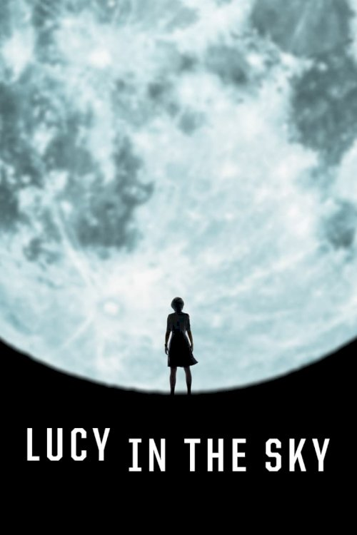 Lucy in the Sky - poster