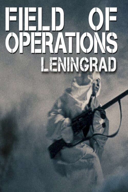Field of Operations: Leningrad